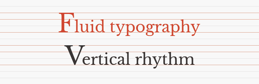 Fluid typgraphy and vertical rhytm